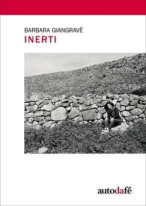 """""""Inerti"""" di Barbara Giangravè, storie conosciute e ignorate"""