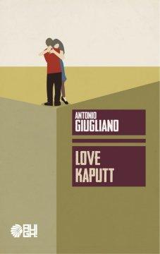 Love Kaputt, oscuri retroscena di decadenti periferie napoletane