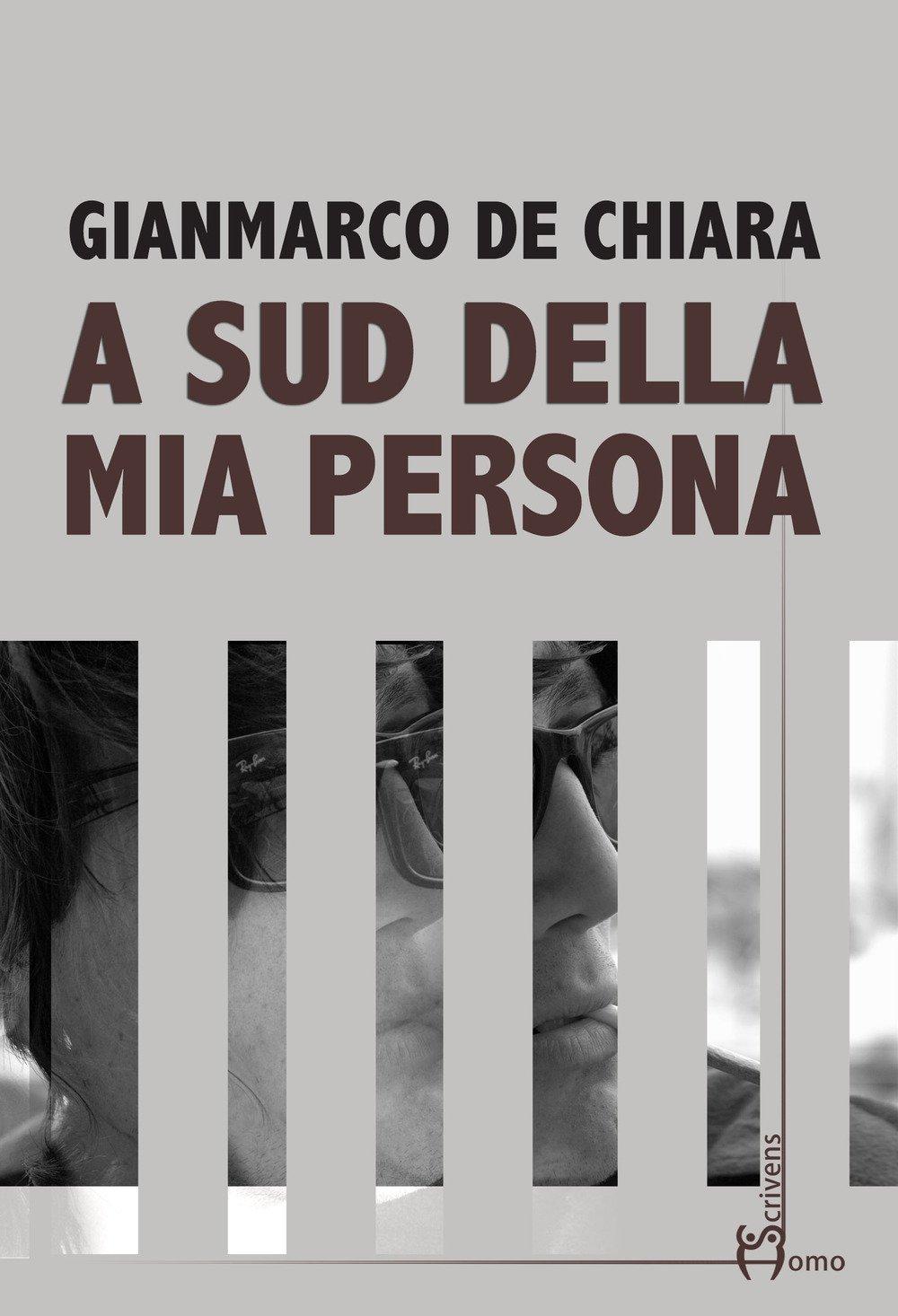 Estratto: A sud della mia persona – Gianmarco De Chiara