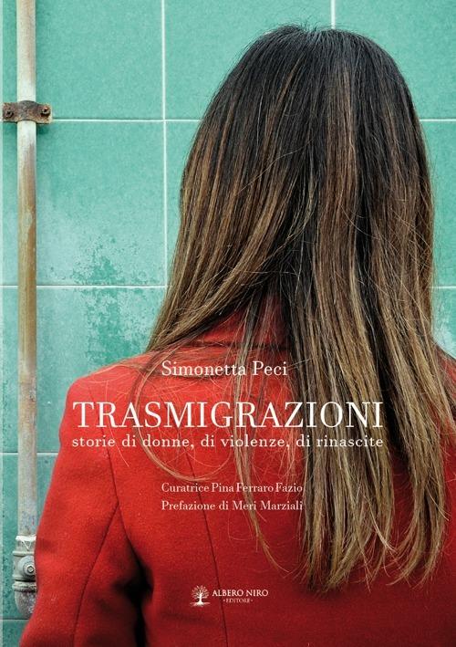 Transmigrazioni, testimonianze vere di donne abusate