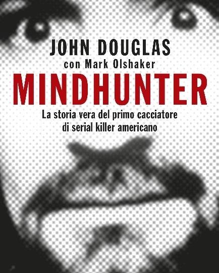 Mindhunter: metodologia di un predatore
