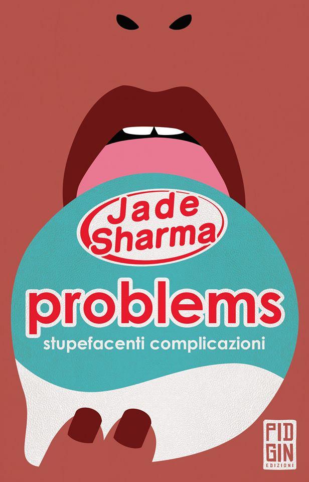 """""""Problems"""", la forza femminista della sgradevole realtà"""