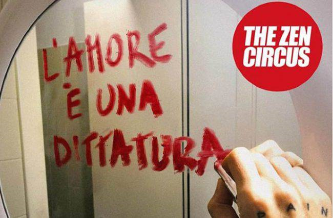 L'amore è una dittatura – The Zen Circus
