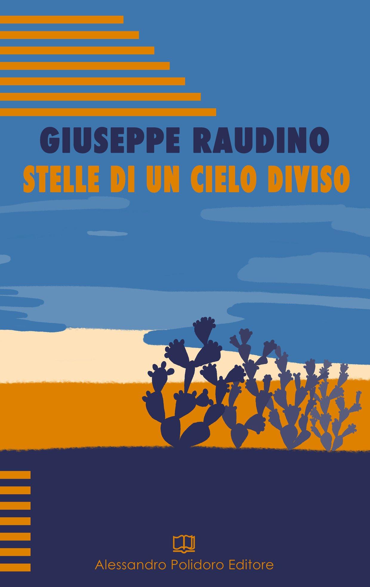 Stelle di un cielo diviso – Giuseppe Raudino. Un estratto