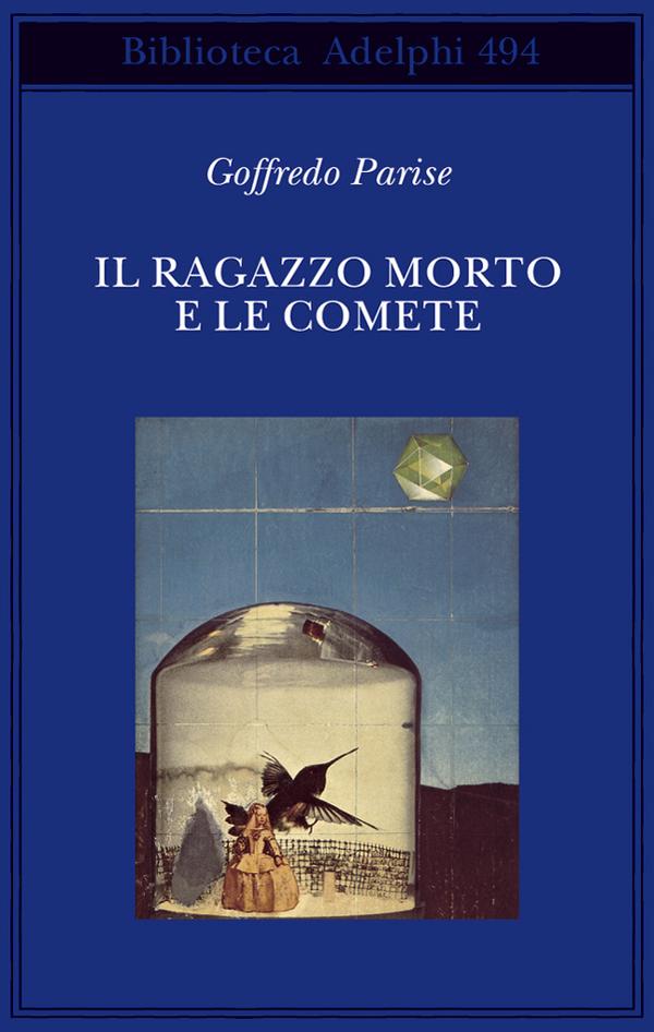 """Dimenticati nel cassetto: """"Il ragazzo morto e le comete"""" di Goffredo Parise"""