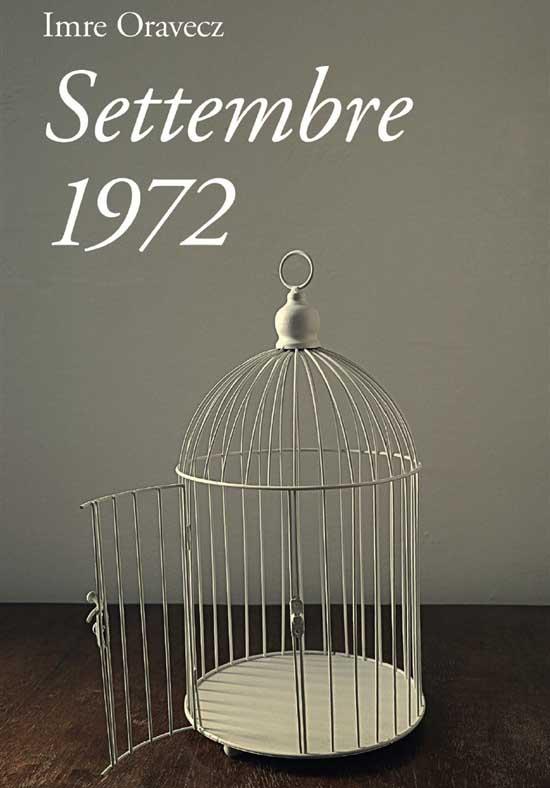 Frammenti di un ricordo amoroso: Settembre 1972 – Imre Oravecz