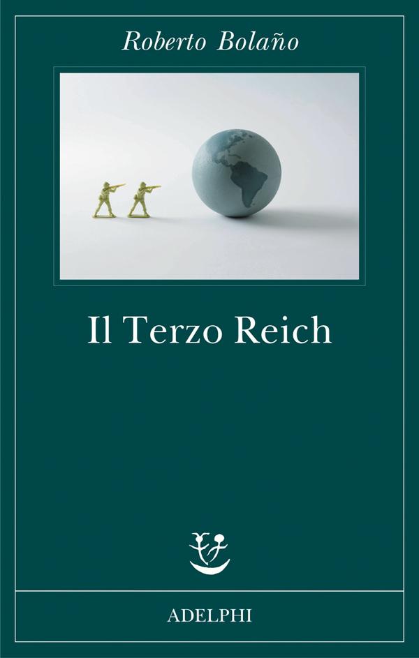 """Dimenticati nel cassetto: """"Il Terzo Reich"""" di Roberto Bolaño"""
