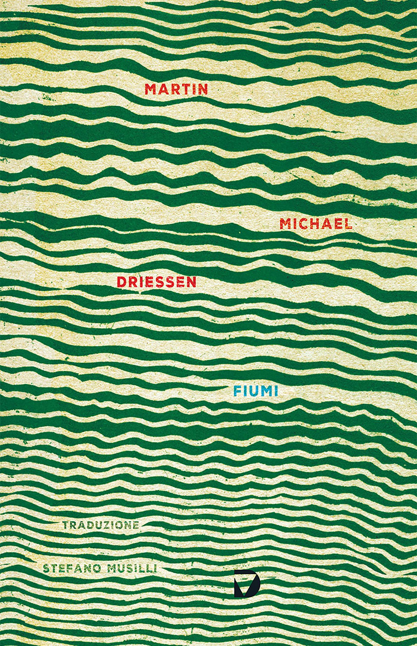 Il coprotagonismo del fiume in M. Michael Driessen
