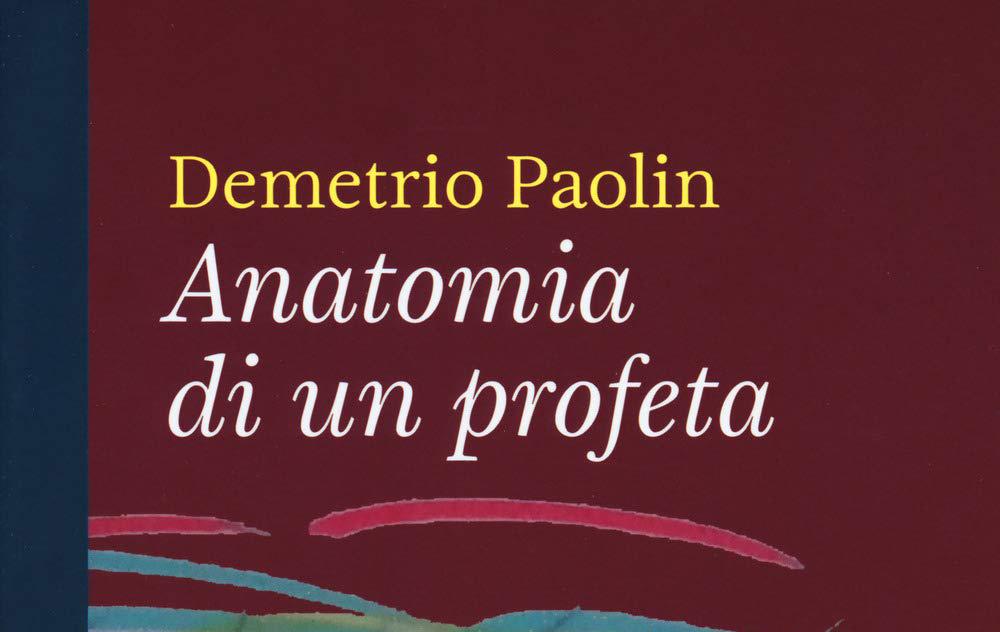 Scrittura di Scrittura. L'attraversamento della letteratura in Anatomia di un profeta di Demetrio Paolin