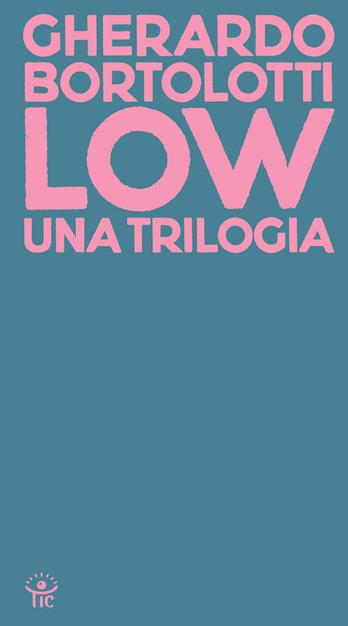 Oltre-umano e oltre-letterario in Low di Gherardo Bortolotti