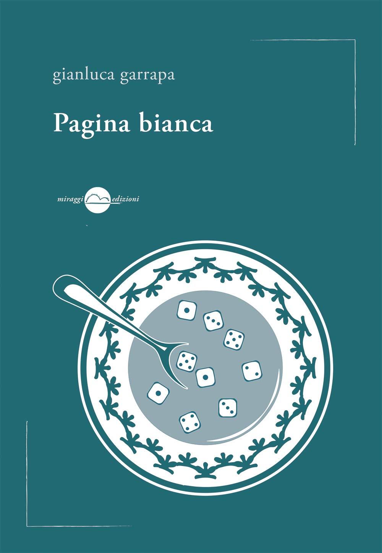 "Campi magneto-semantici. Su ""Pagina bianca"" di Gianluca Garrapa"