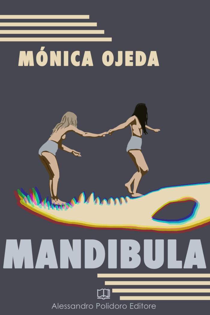 Adolescenza di carne e violenza: Mandibula di Mónica Ojeda