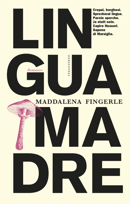"""La crisi del linguaggio nel 2021: """"Lingua Madre"""" di Maddalena Fingerle"""