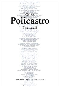 """Osmosi e apodissi in """"Inattuali"""" di Gilda Policastro"""