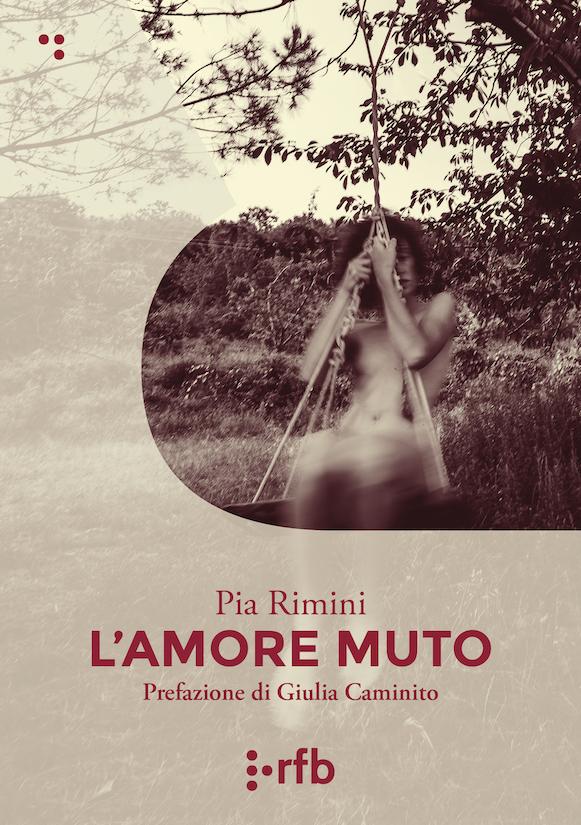 L'amore muto di Pia Rimini, la riscoperta di un'autrice dimenticata